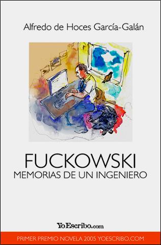 Fuckowski. Memorias de un ingeniero