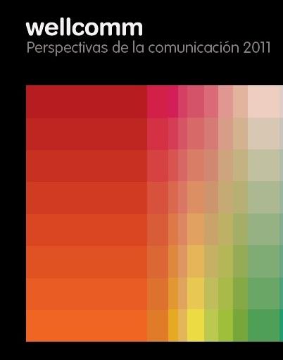 Wellcomm: Perspectivas de la comunicación 2011