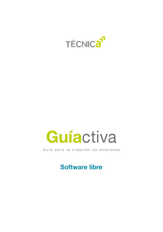 Guía Activa para la creación de Empresas de Software Libre