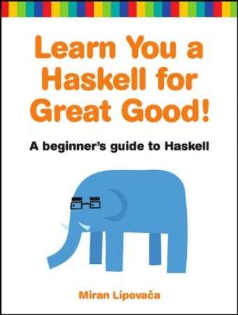 Learn You a Haskell for Great Good