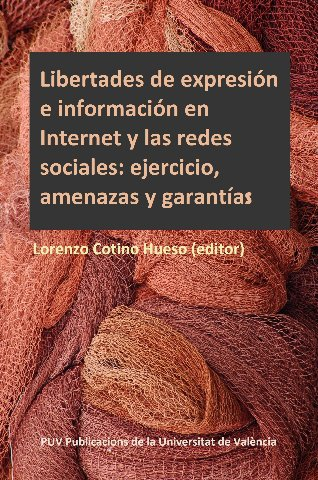 Libertades de expresión e información en Internet y las redes sociales