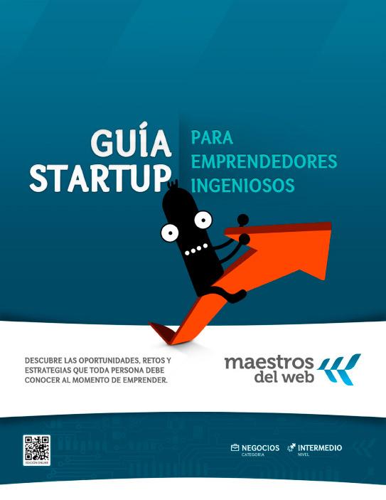 Guía StartUp para Emprendedores Ingeniosos