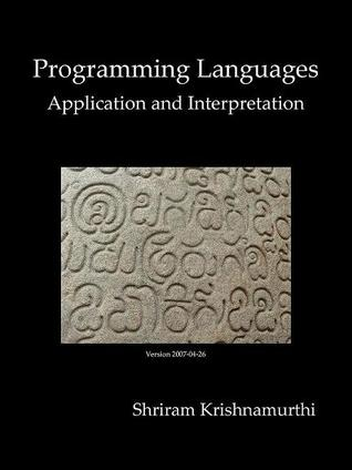 Programming Languages: Application and Interpretation