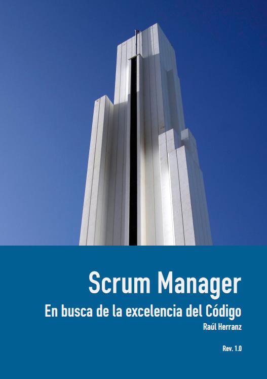 Scrum Manager. En busca de la excelencia del Código