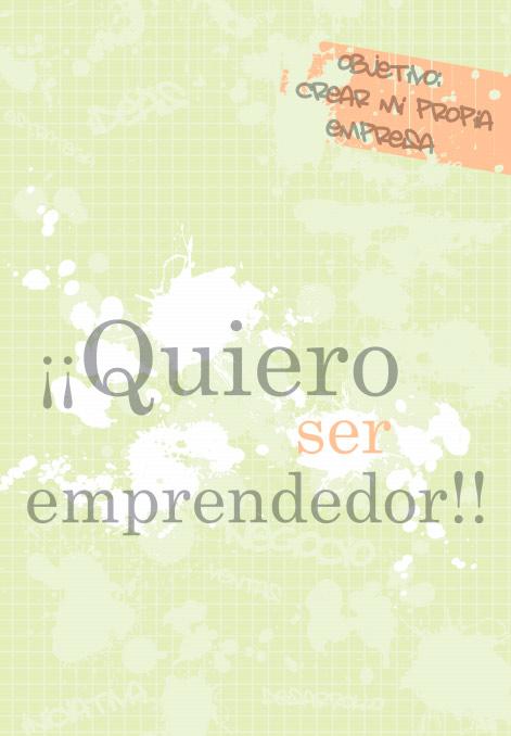 Quiero ser Emprendendor
