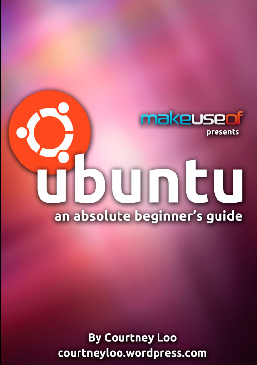 Ubuntu: An Absolute Beginners Guide