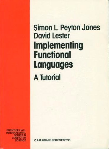Implementing Functional Languages: A Tutorial