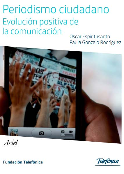 Periodismo Ciudadano. Evolución Positiva de la Comunicación