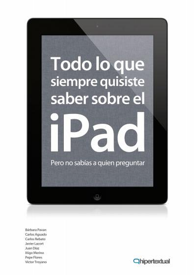 Todo lo que siempre quisiste sabre sobre el iPad