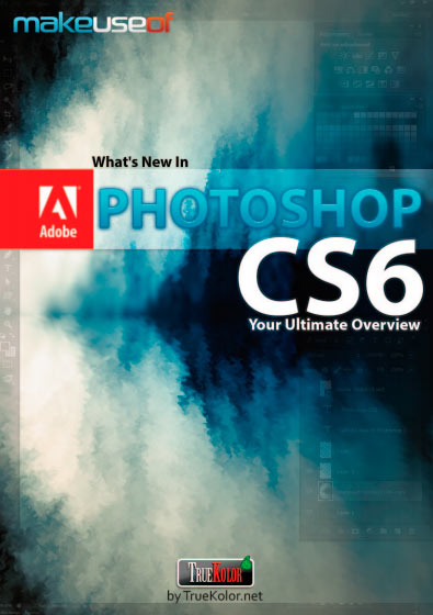 Photoshop CS6: Your Ultimate Overview