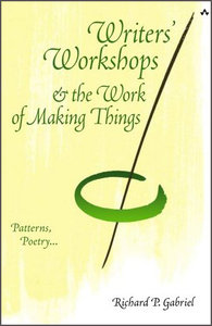 Writers Workshops & the Work of Making Things
