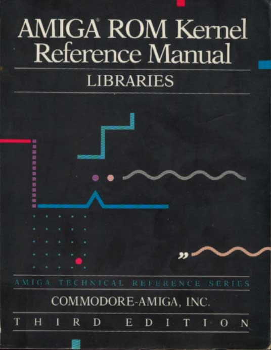 Amiga Rom Kernel Reference Manual: Libraries