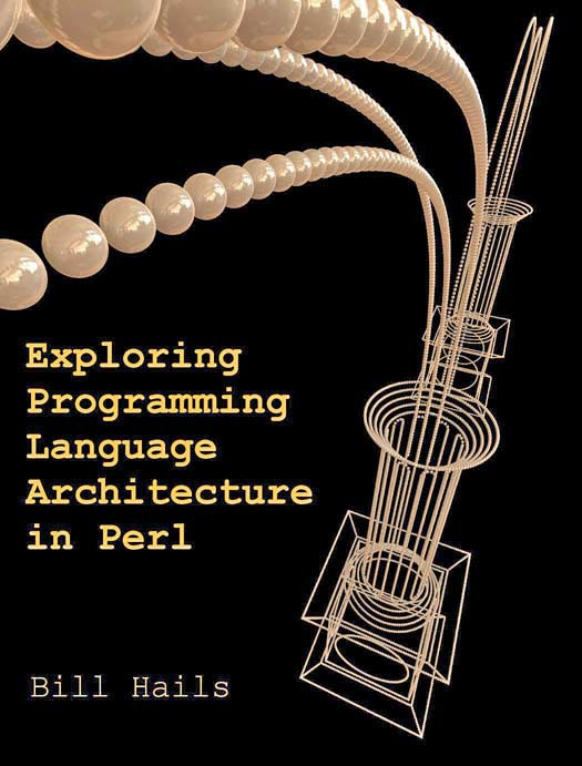 Exploring Programming Language Architecture in Perl