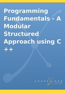Programming Fundamentals - A Modular Structured Approach using C++