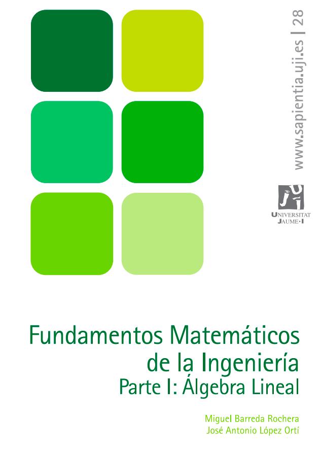 Fundamentos Matemáticos de la Ingeniería I: Álgebra Lineal
