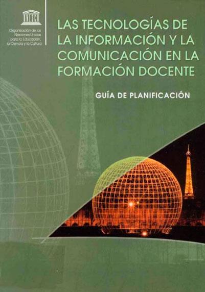 Las Tecnologías de la Información y la Comunicación en la Formación Docente