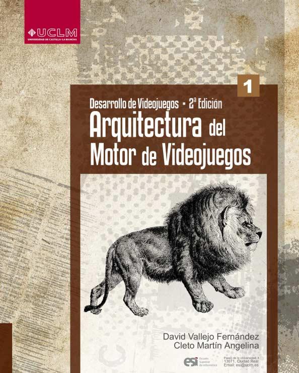 Desarrollo de Videojuegos 1: Arquitectura del Motor de Videojuegos (2ª Edición)