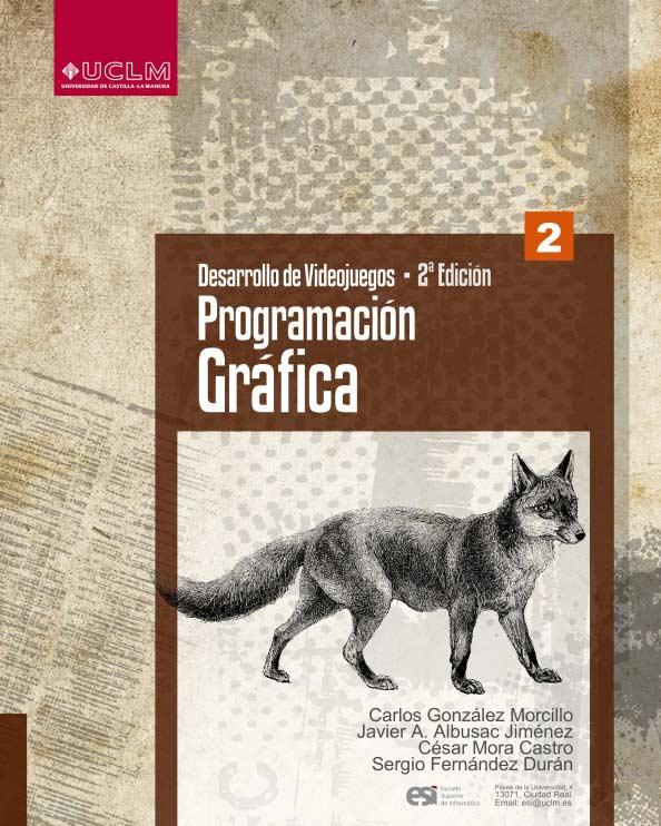 Desarrollo de Videojuegos 2: Programación Gráfica (2ª Edición)