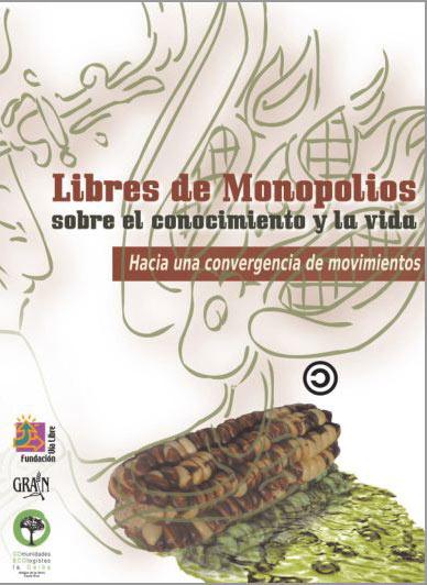 Libres de Monopolios sobre el Conocimiento y la Vida