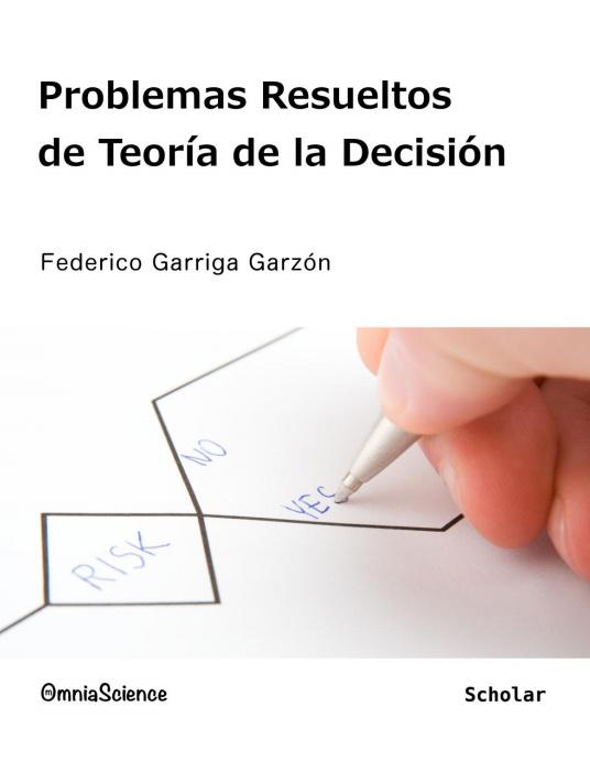 Problemas Resueltos de Teoría de la Decisión