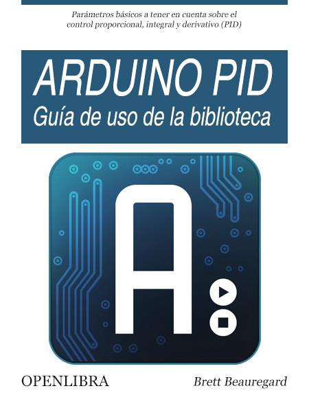 Arduino PID - Guía de uso de la biblioteca