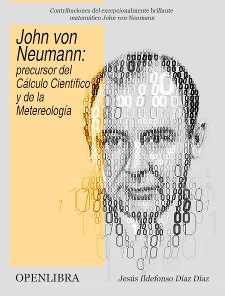 John von Neumann: precursor del Cálculo Científico y de la Meteorología