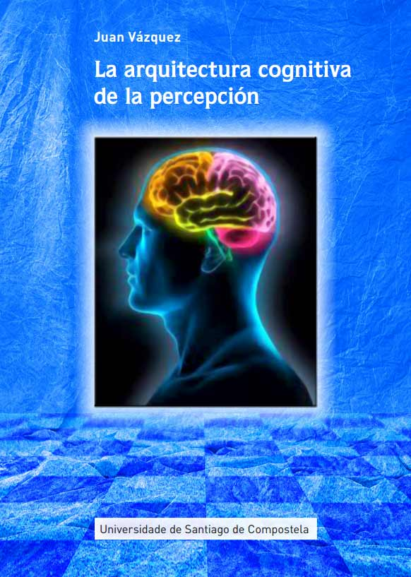 La arquitectura cognitiva de la percepción