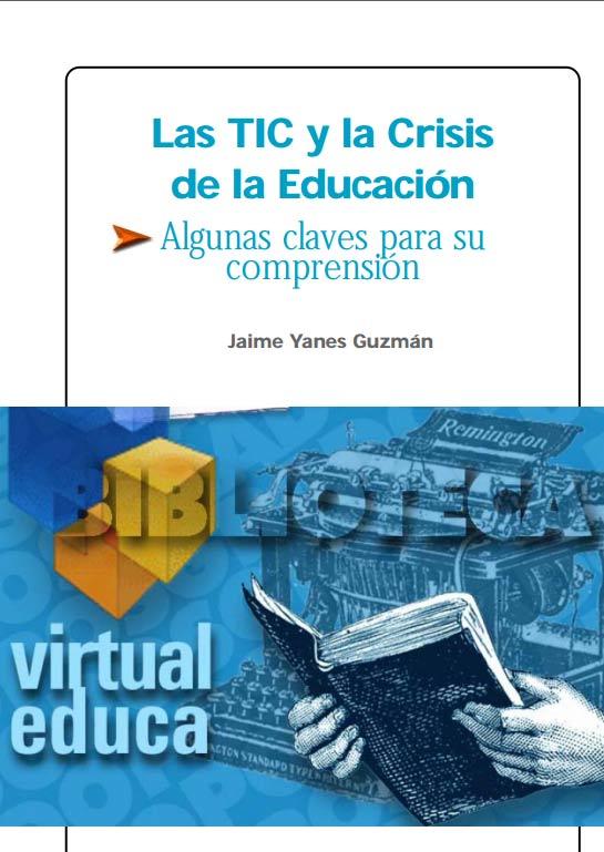 Las TIC y la Crisis de la Educación