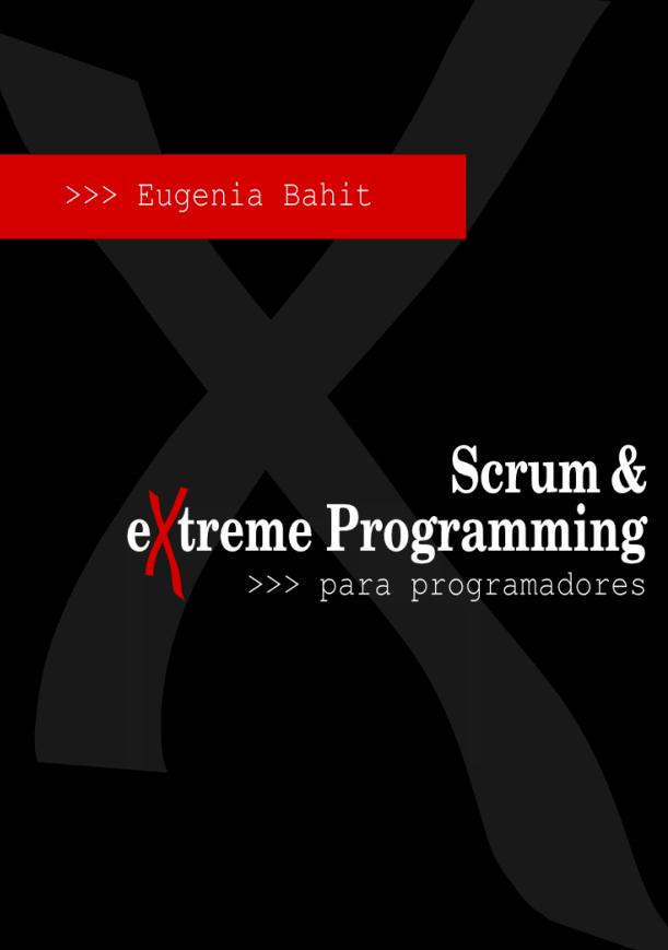 Scrum y eXtreme Programming para Programadores