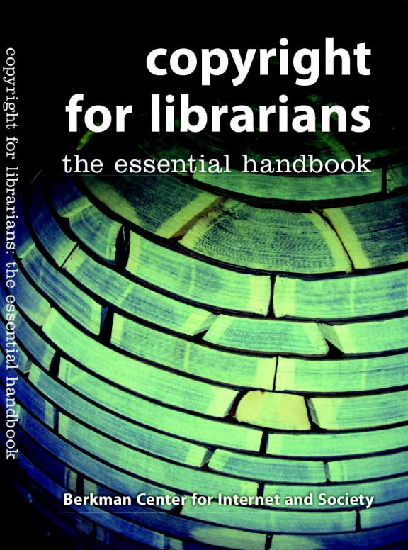 Copyright for Librarians: The Essential Handbook