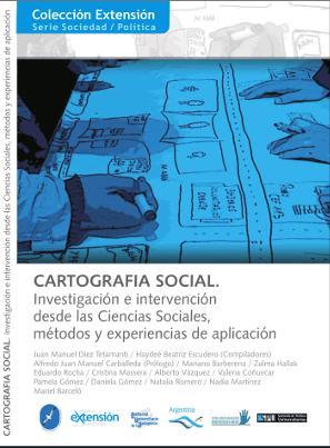 Cartografía Social: Investigación e intervención desde las ciencias sociales, métodos y experiencias de aplicación