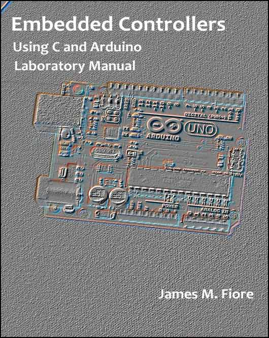 Laboratory Manual for Embedded Controllers Using C and Arduino / 2E