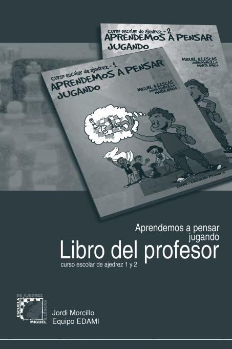 Aprendemos a pensar jugando: Libro del profesor de Ajedrez