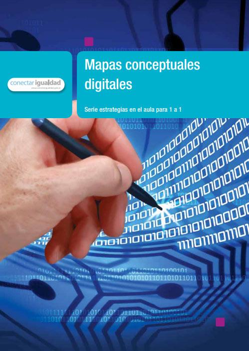 Mapa conceptuales digitales. Serie para la enseñanza en el modelo 1 a 1