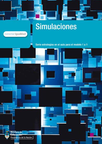 Simulaciones. Serie para la enseñanza en el modelo 1 a 1