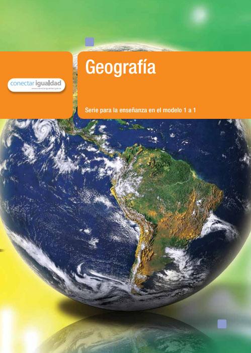 Geografía 1. Serie para la enseñanza en el modelo 1 a 1