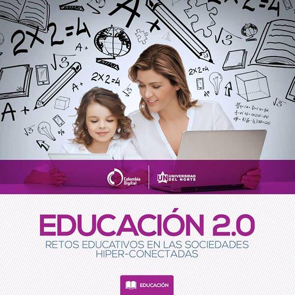 Educación 2.0: retos educativos en las sociedades hiper-conectadas