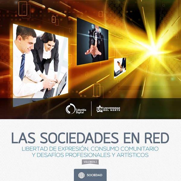 Las Sociedades en Red: libertad de expresión, consumo y desafíos profesionales