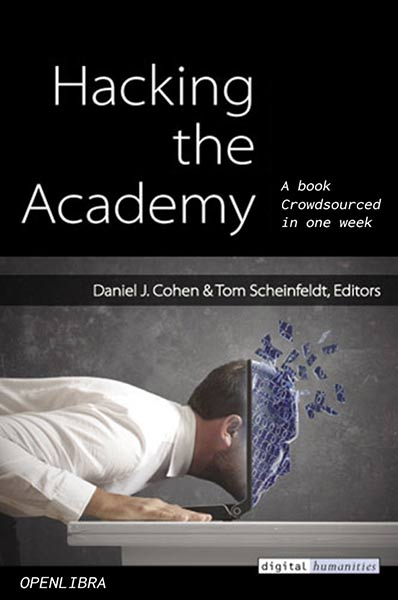Hacking the Academy: a book crowdsourced in one week