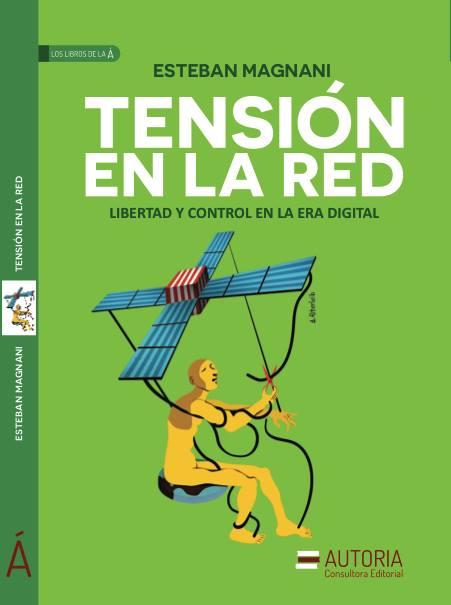 Tensión en la Red: libertad y control en la era digital