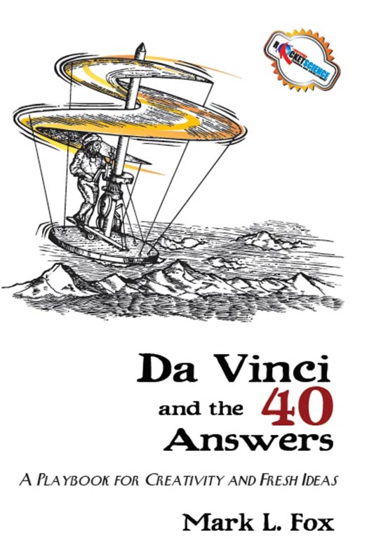Da Vinci and the 40 Answers: a playbook for creativity and fresh ideas