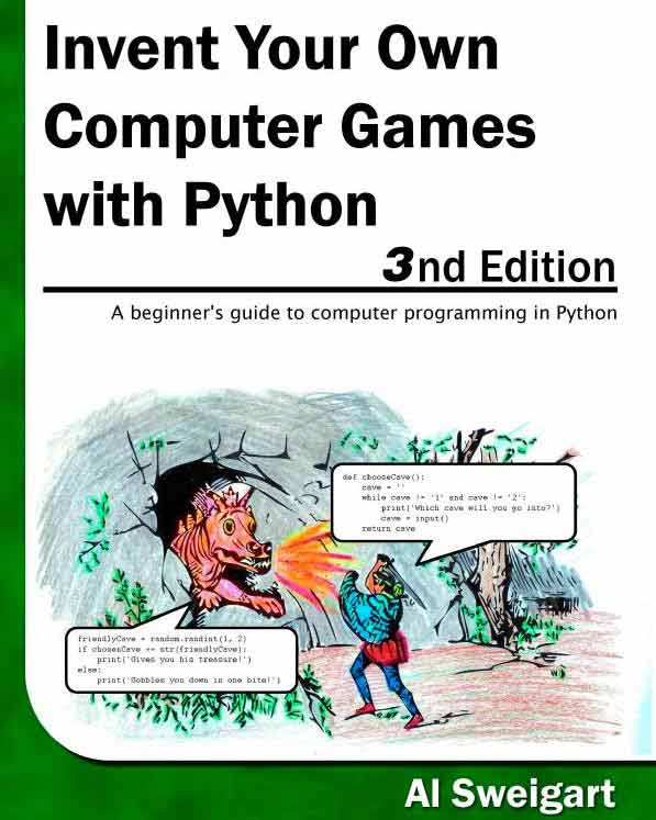 Invent Your Own Computer Games with Python 3rd Edition