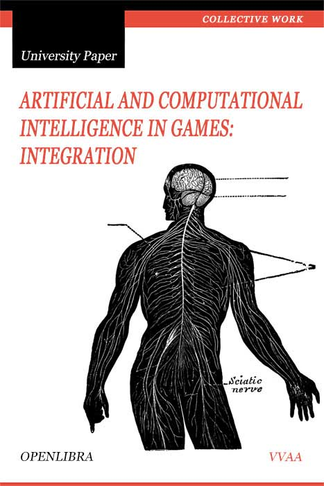 Artificial and Computational Intelligence in Games: Integration