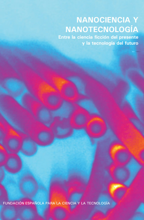 Nanociencia y nanotecnología: entre la ciencia ficción del presente y la tecnología del futuro