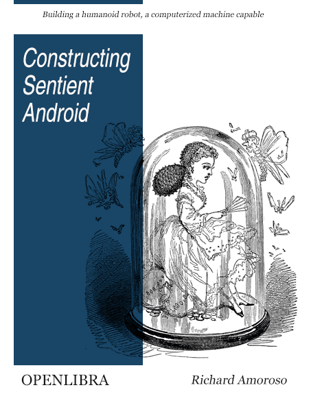 Constructing Sentient Androids