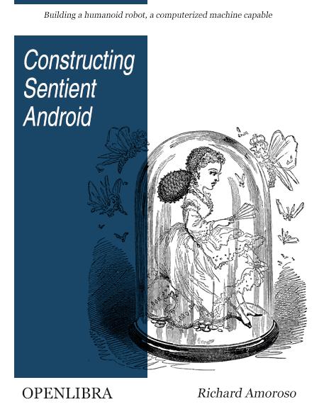 Constructing Sentient Androids