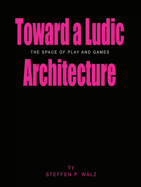 Toward a Ludic Architecture