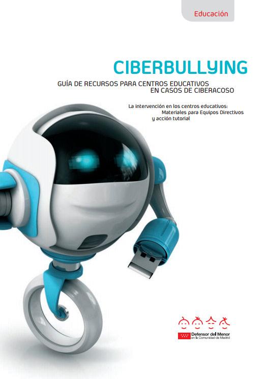 Ciberbullying: Guía de recursos para centros educativos en caso de ciberacoso