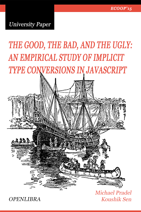 The Good, the Bad, and the Ugly: An Empirical Study of Implicit Type Conversions in Javascript