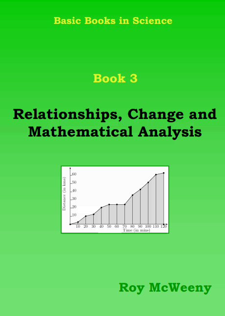 Basic Books in Science. Book 3: Relationships, Change and Mathemtatical Analysis